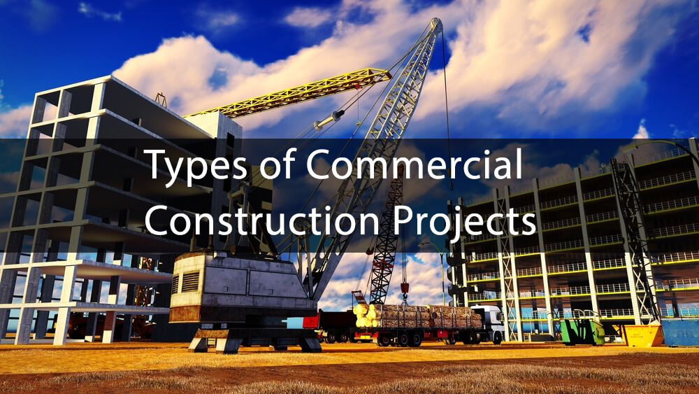 Types of Commercial Construction Projects